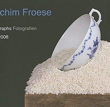 Joachim Froese: Photographs/Fotografien 1999–-2008