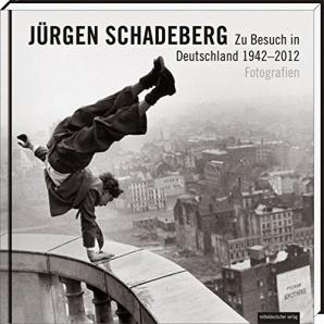 Jürgen Schadeberg - Zu Besuch in Deutschland 1942 - 2012